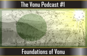 TVP #1: Foundations of Vonu