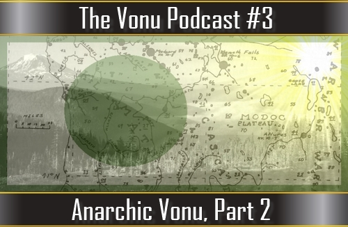 TVP #3: Anarchic Vonu, Part 2
