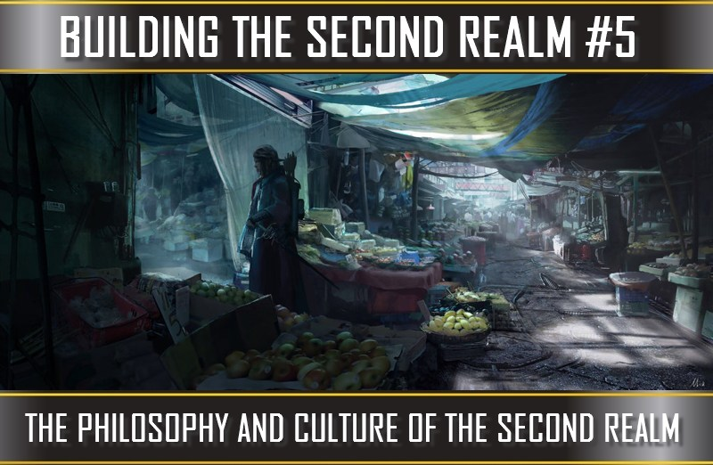 TVP #72: [Building The Second Realm] #2 – The Philosophy & Culture of the Second Realm
