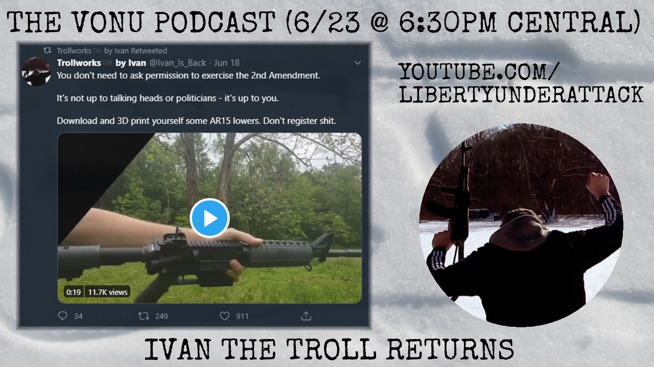 TVP #79: [Still] Printing Freedom with IvanTheTroll of Deterrence Dispensed