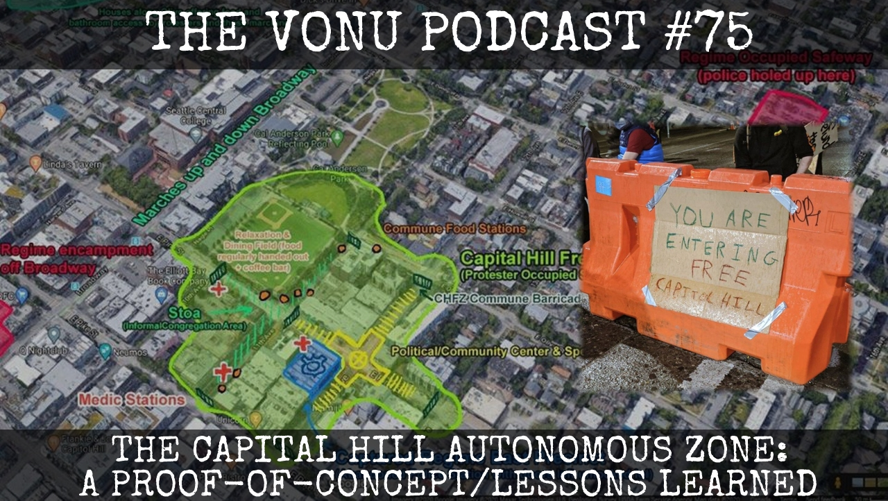TVP #75: The Capital Hill Autonomous Zone (A Proof-of-Concept) (w/ BloodedTheBrave)