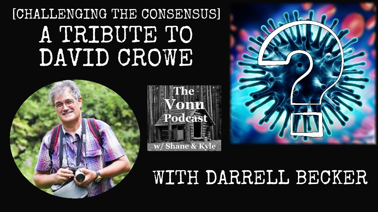 TVP #90: [Challenging The Consensus] A Tribute To David Crowe with Darrell Becker