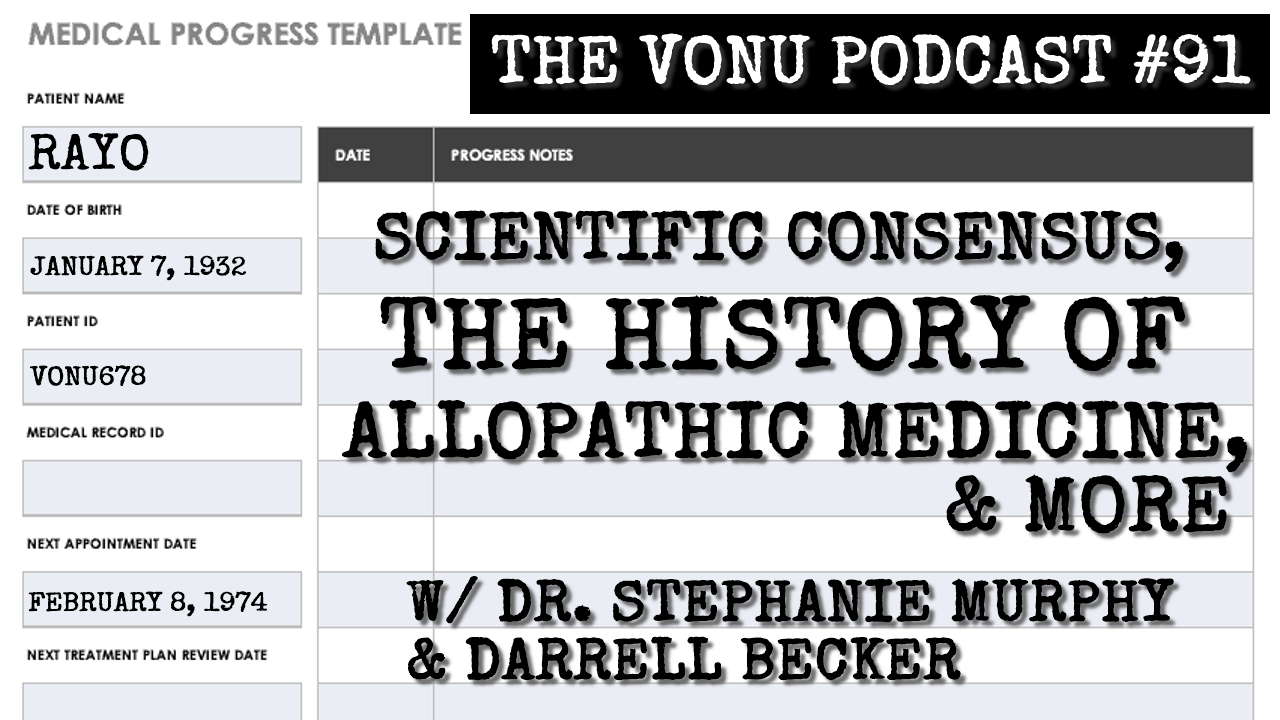 TVP #91: Scientific Consensus, The History of Allopathic Medicine, & More with Dr. Stephanie Murphy and Darrell Becker