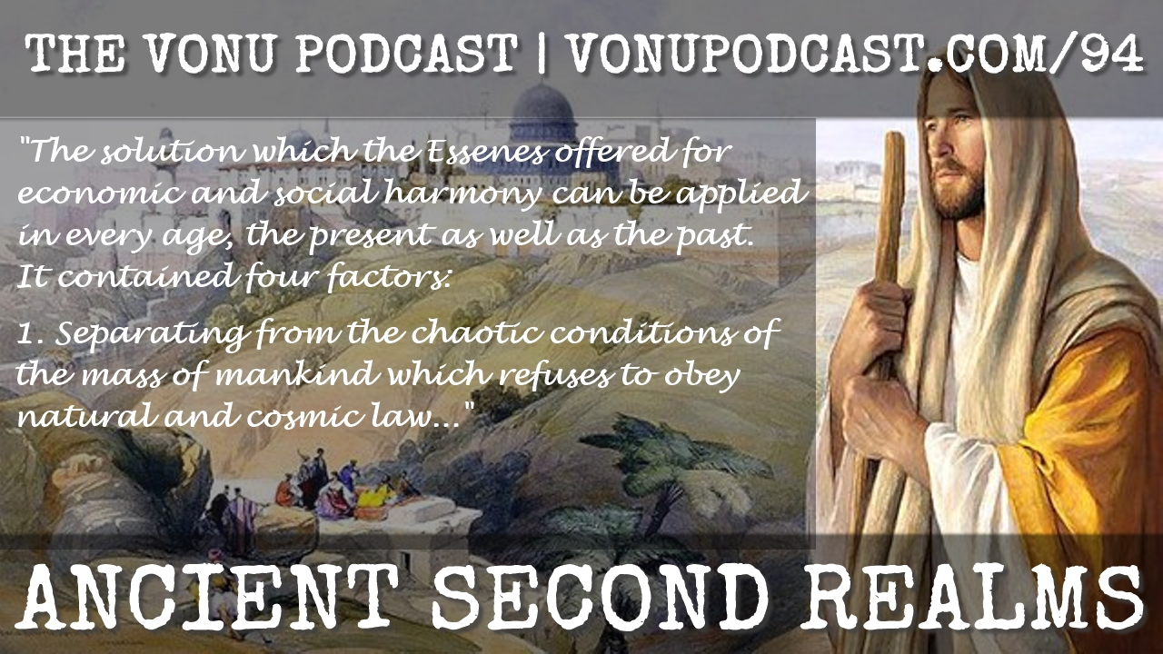 TVP #94: Ancient Second Realms [Jesus & The Essene]