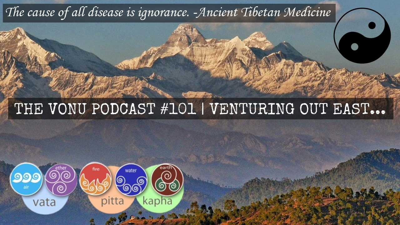 TVP #101: Venturing Out East [Health Liberation/Self-Liberation]