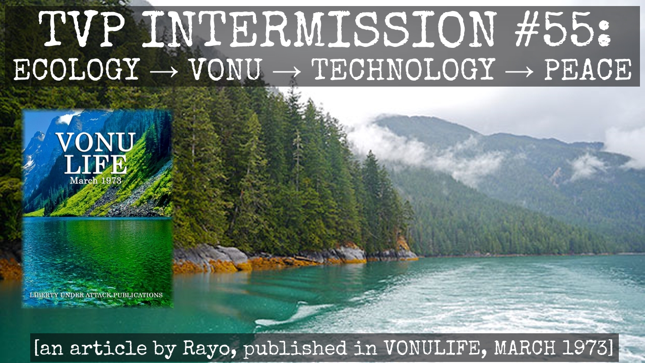 TVP Intermission #55: ECOLOGY → VONU → TECHNOLOGY → PEACE