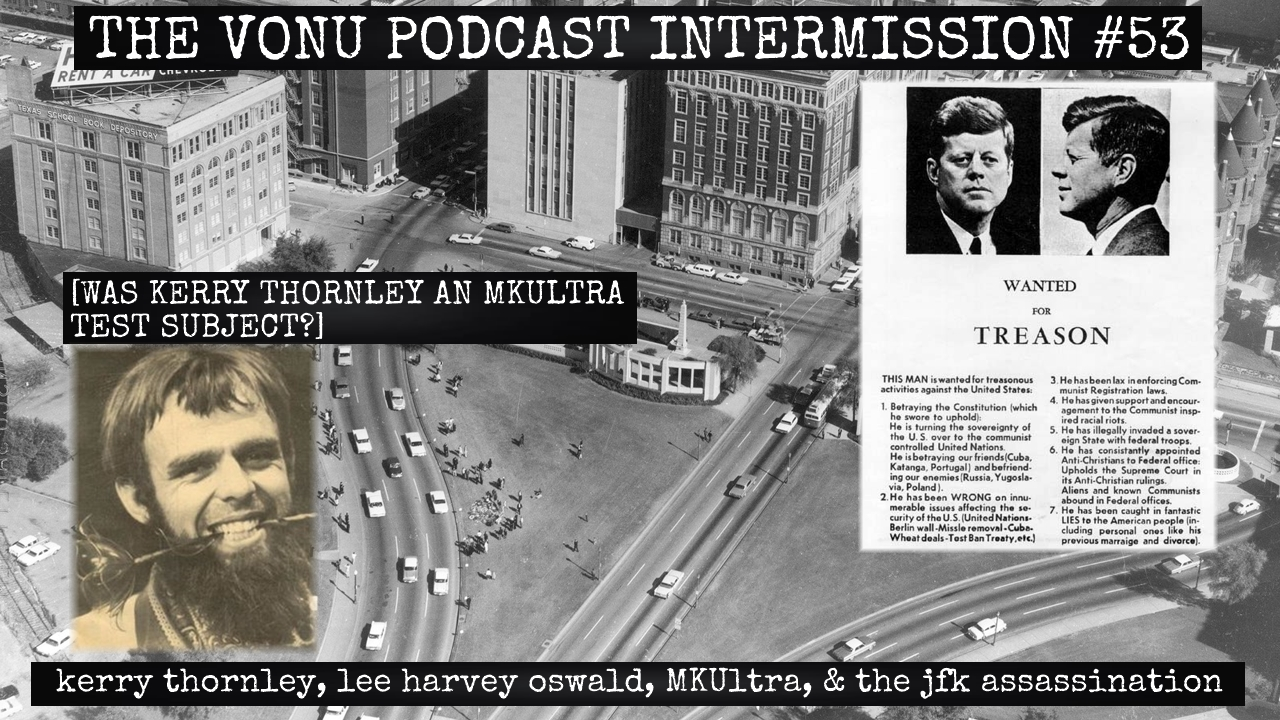 TVP Intermission #53: Kerry Thornley, Lee Harvey Oswald, MKUltra, & The JFK Assassination