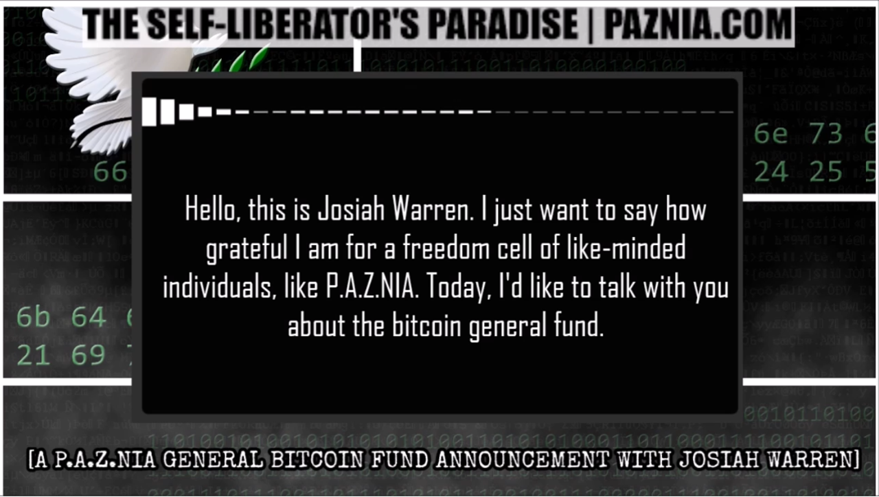 [VIDEO PODCAST] [A P.A.Z.NIA Second Realm Transmission] The P.A.Z.NIA #Bitcoin​ General Fund w/ Josiah Warren