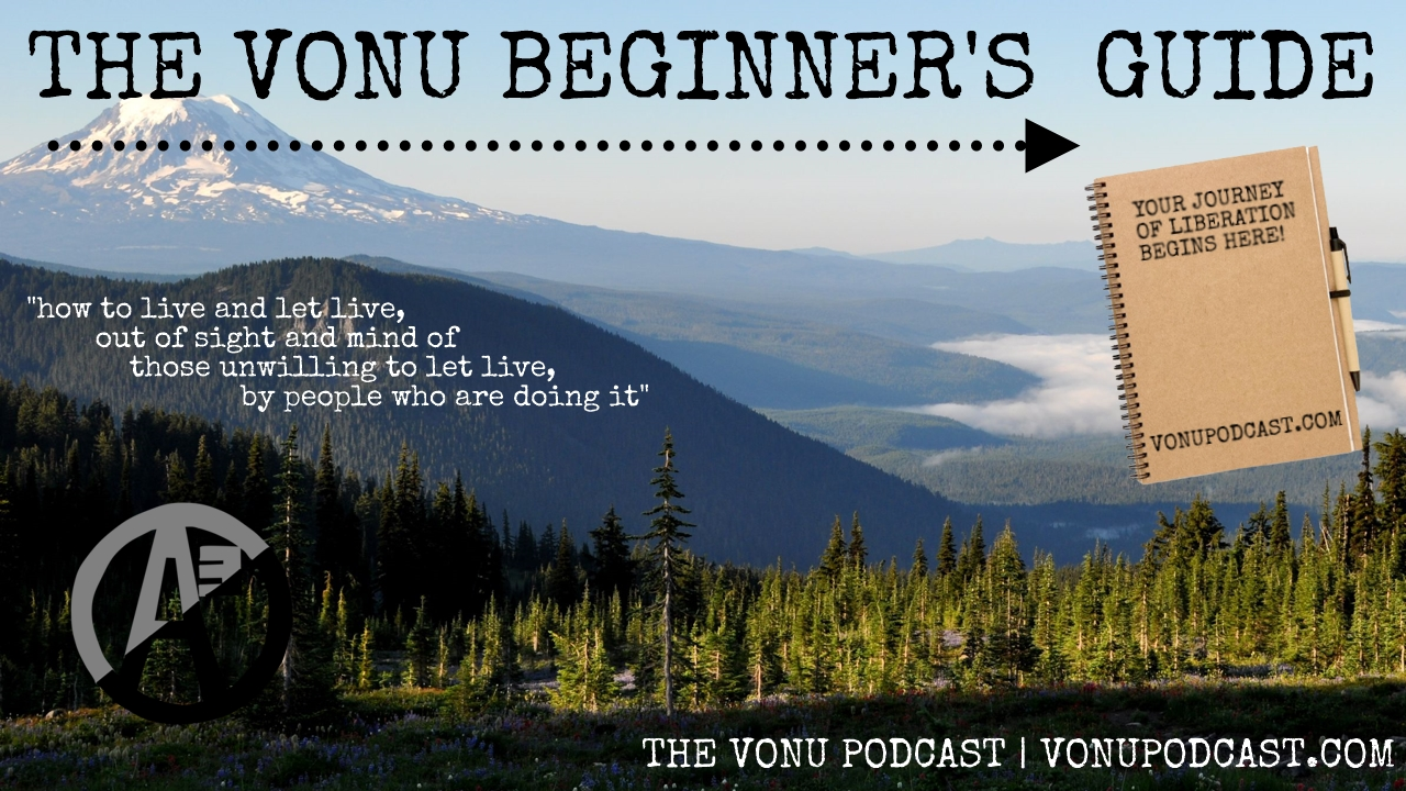 TVP #109: The Ultimate Vonu Beginner's Guide [For Agorists & Beyond!]