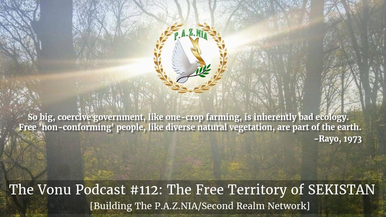 TVP #112: The Free Territory of SEKISTAN w/ Sek McGora [Building The P.A.Z.NIA/Second Realm Network]