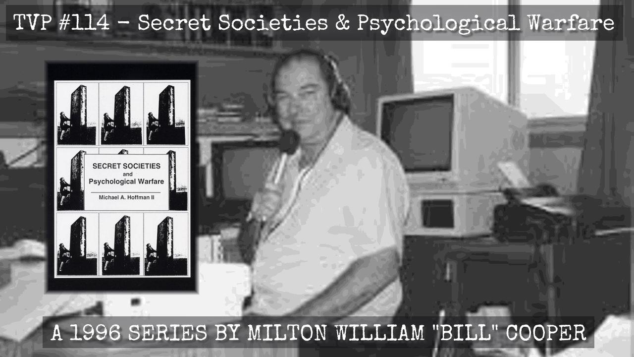 TVP #114 – Secret Societies & Psychological Warfare (1996 Bill Cooper Series)
